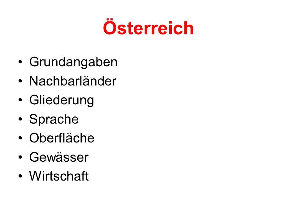 Österreich Grundangaben Nachbarländer Gliederung Sprache Oberfläche