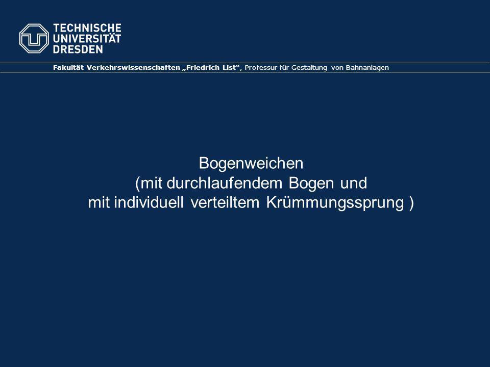 """Fakultät Verkehrswissenschaften """"Friedrich List , Professur für Gestaltung von Bahnanlagen"""