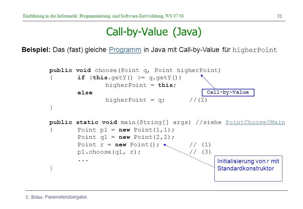 Call-by-Value (Java) Beispiel: Das (fast) gleiche Programm in Java mit Call-by-Value für higherPoint.