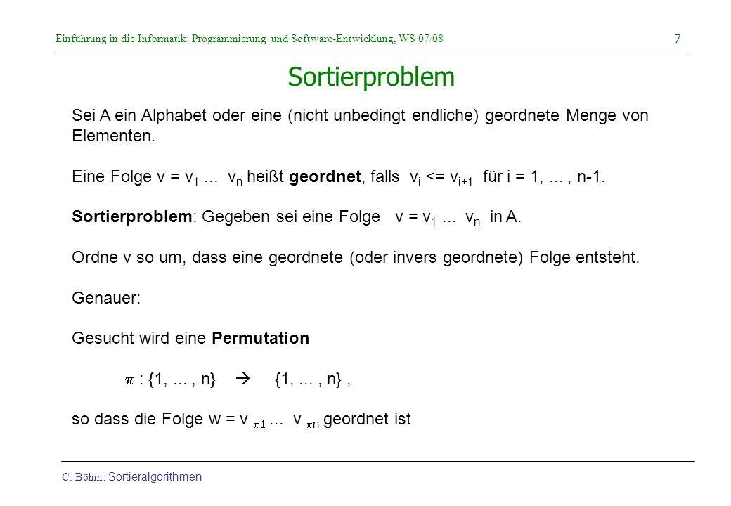 Sortierproblem Sei A ein Alphabet oder eine (nicht unbedingt endliche) geordnete Menge von Elementen.