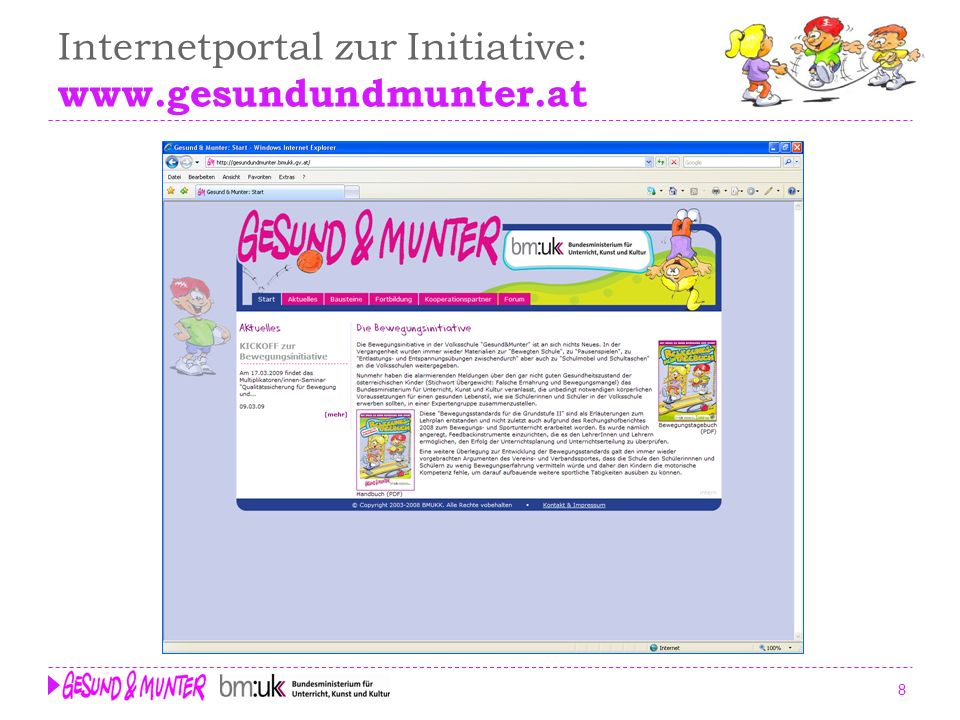 Internetportal zur Initiative: www.gesundundmunter.at