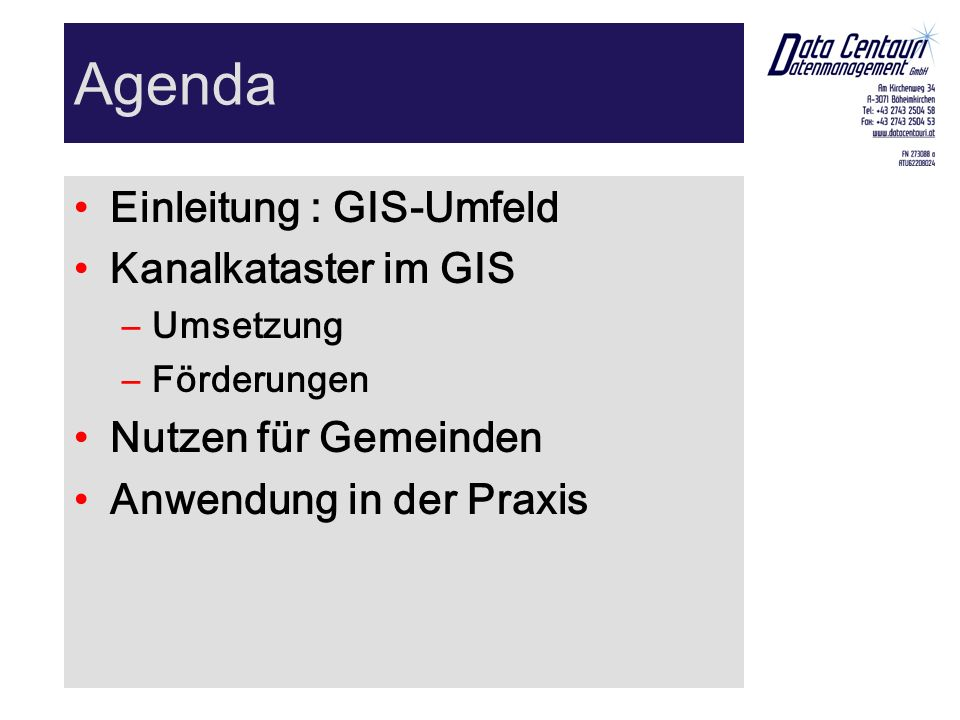 Agenda Einleitung : GIS-Umfeld Kanalkataster im GIS