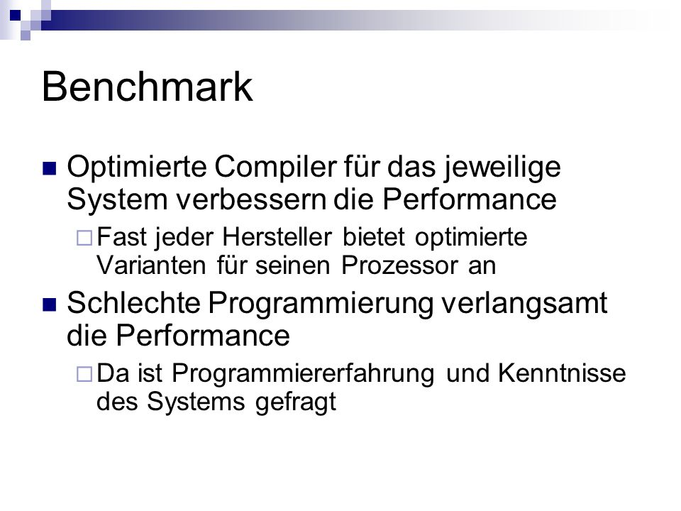 Benchmark Optimierte Compiler für das jeweilige System verbessern die Performance.