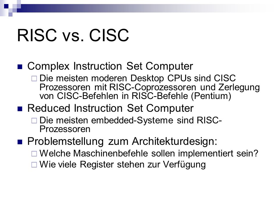 RISC vs. CISC Complex Instruction Set Computer