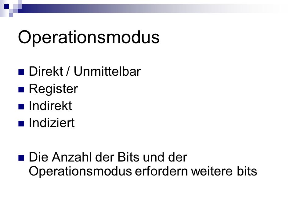 Operationsmodus Direkt / Unmittelbar Register Indirekt Indiziert