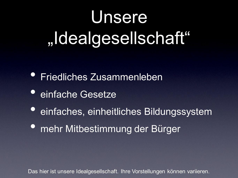 """Unsere """"Idealgesellschaft"""
