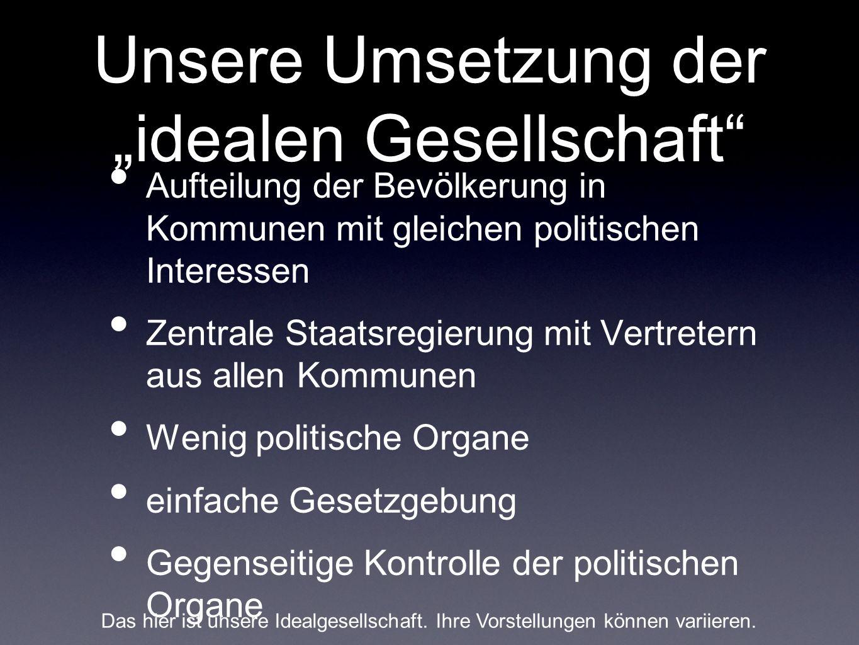"Unsere Umsetzung der ""idealen Gesellschaft"