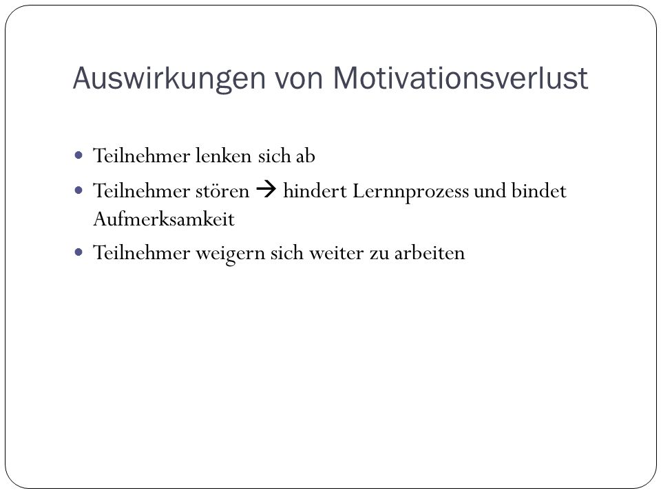 Auswirkungen von Motivationsverlust