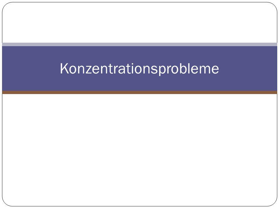 Konzentrationsprobleme