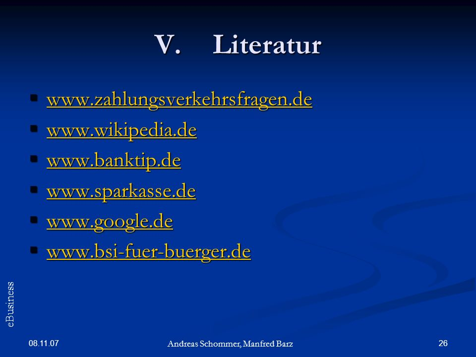 Literatur www.zahlungsverkehrsfragen.de www.wikipedia.de