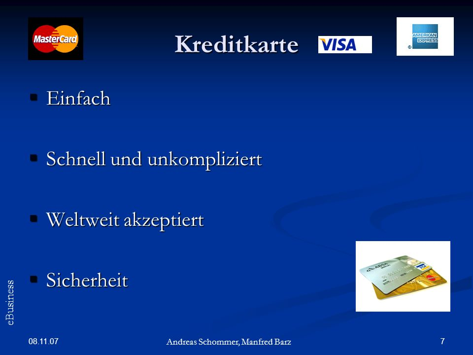 Kreditkarte Einfach Schnell und unkompliziert Weltweit akzeptiert