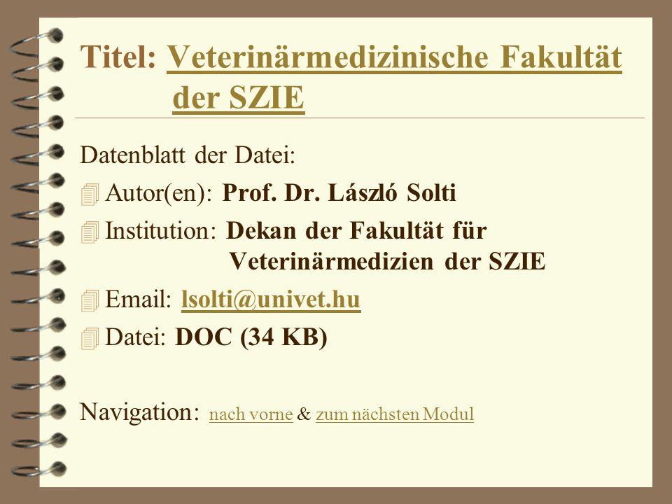 Titel: Veterinärmedizinische Fakultät der SZIE