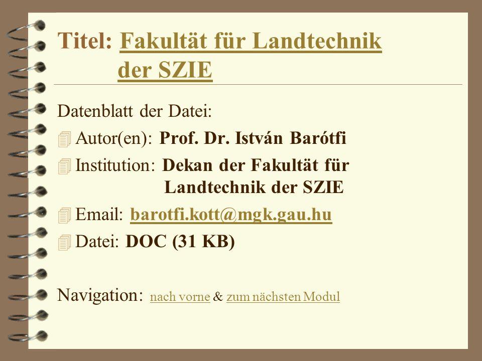 Titel: Fakultät für Landtechnik der SZIE