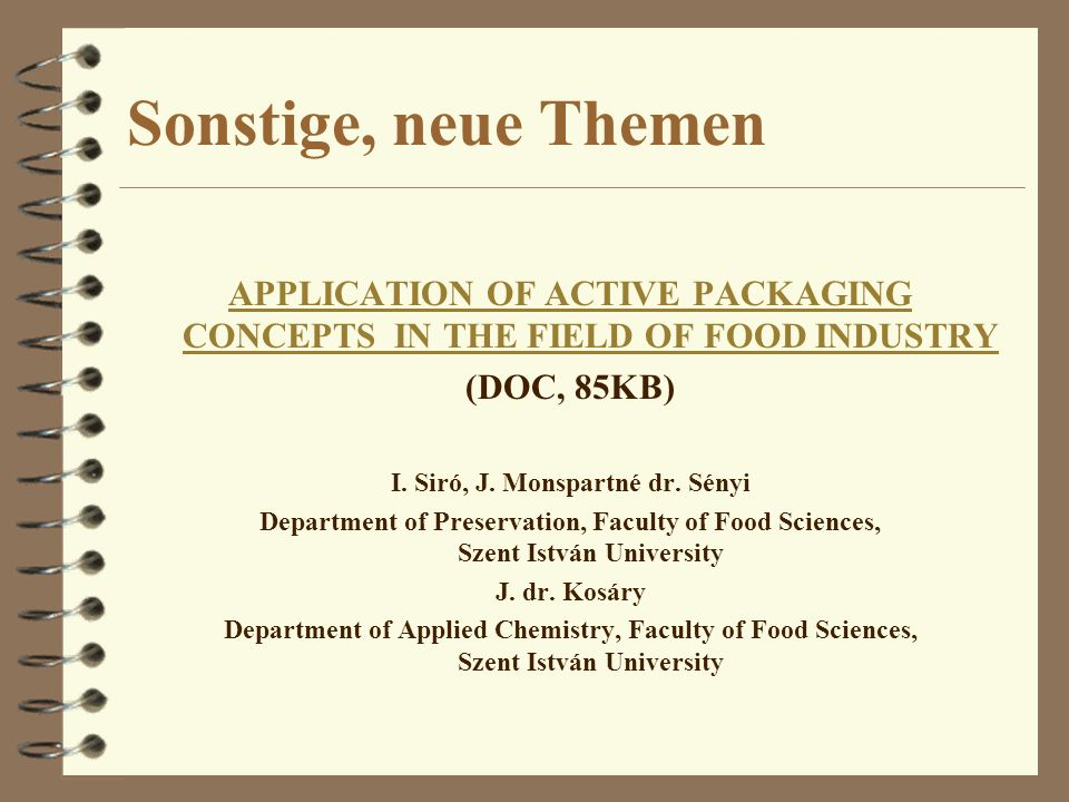 Sonstige, neue Themen APPLICATION OF ACTIVE PACKAGING CONCEPTS IN THE FIELD OF FOOD INDUSTRY. (DOC, 85KB)