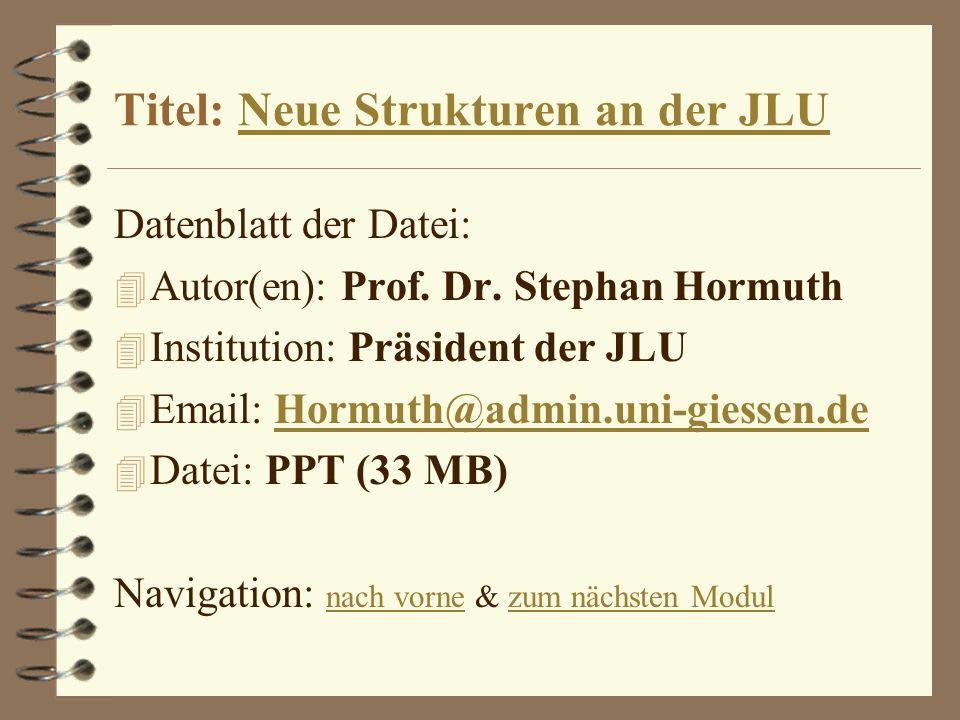 Titel: Neue Strukturen an der JLU