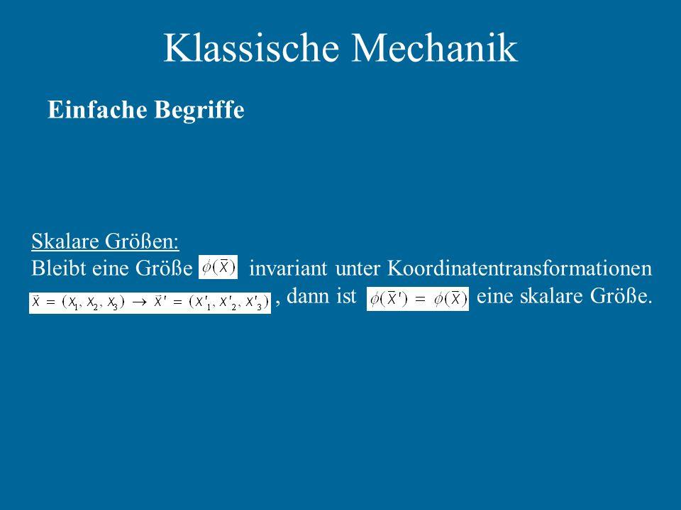 Klassische Mechanik Einfache Begriffe Skalare Größen: