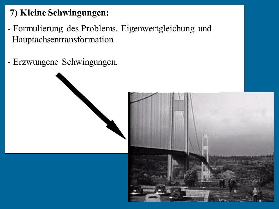 7) Kleine Schwingungen: