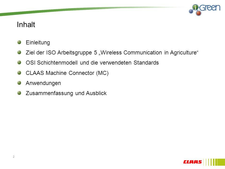 """Inhalt Einleitung. Ziel der ISO Arbeitsgruppe 5 """"Wireless Communication in Agriculture OSI Schichtenmodell und die verwendeten Standards."""