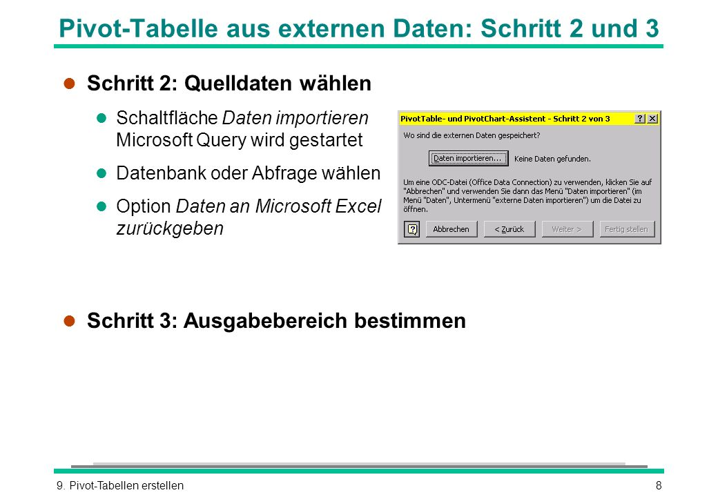 Pivot-Tabelle aus externen Daten: Schritt 2 und 3