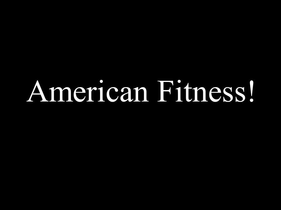 American Fitness!