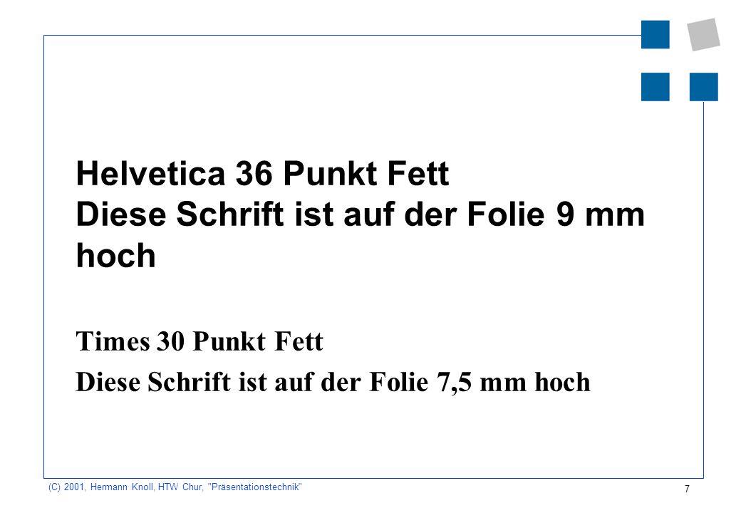 Helvetica 36 Punkt Fett Diese Schrift ist auf der Folie 9 mm hoch