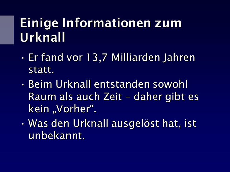 Einige Informationen zum Urknall