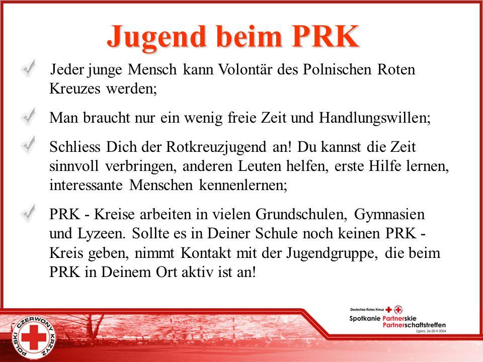 Jugend beim PRK Jeder junge Mensch kann Volontär des Polnischen Roten Kreuzes werden; Man braucht nur ein wenig freie Zeit und Handlungswillen;