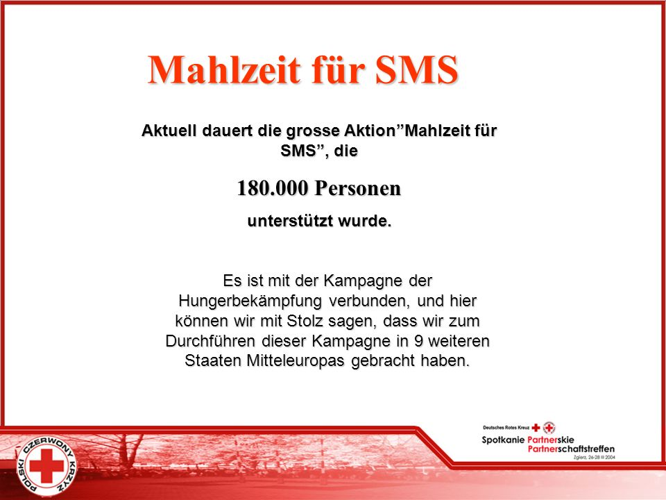 Aktuell dauert die grosse Aktion Mahlzeit für SMS , die