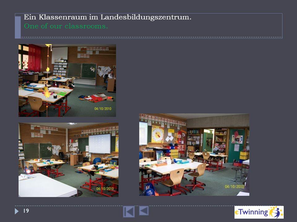 Ein Klassenraum im Landesbildungszentrum. One of our classrooms.