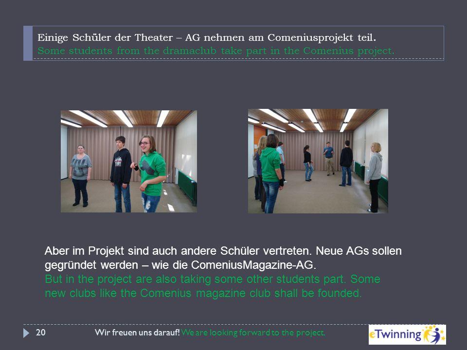 Einige Schüler der Theater – AG nehmen am Comeniusprojekt teil