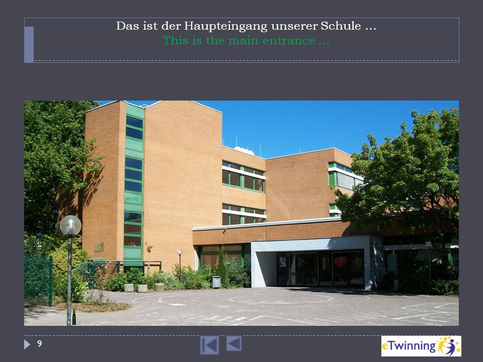 Das ist der Haupteingang unserer Schule … This is the main entrance …