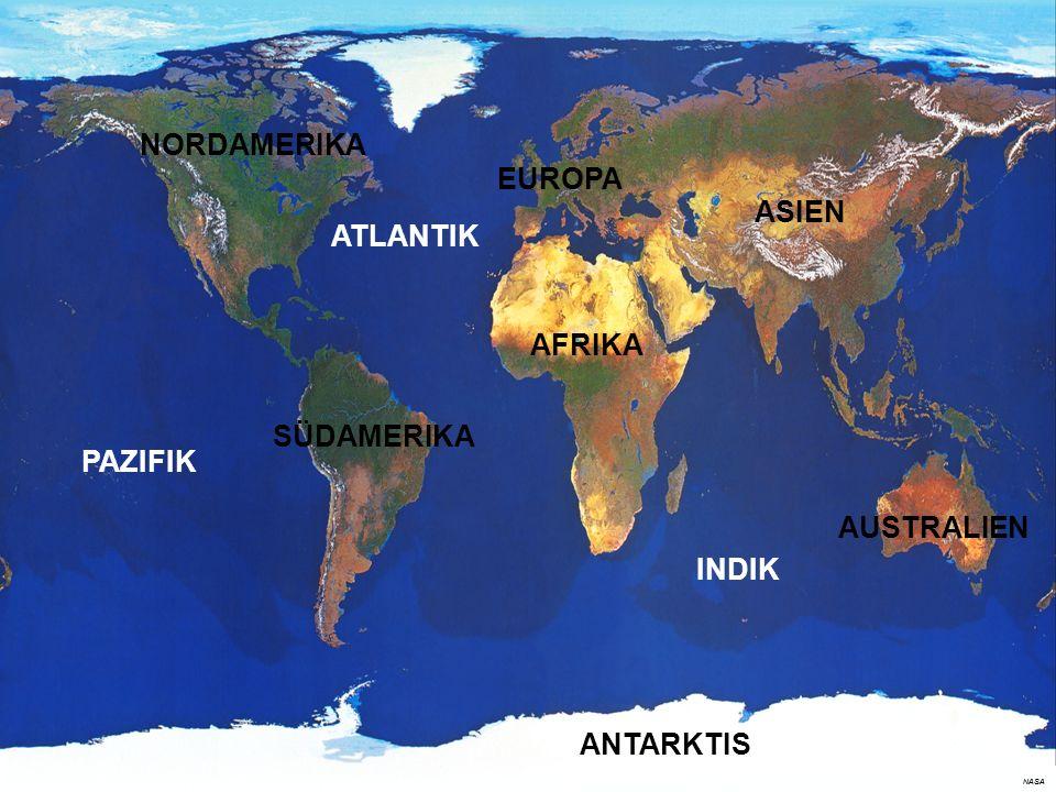 NORDAMERIKA EUROPA ASIEN ATLANTIK AFRIKA SÜDAMERIKA PAZIFIK AUSTRALIEN