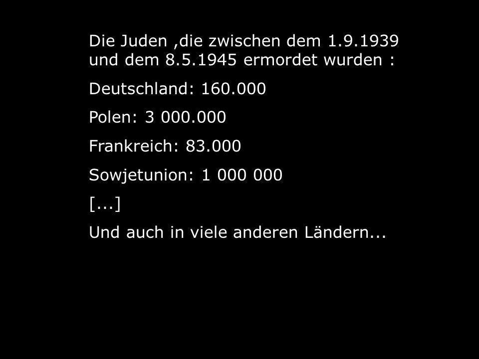 Die Juden ,die zwischen dem 1. 9. 1939 und dem 8. 5