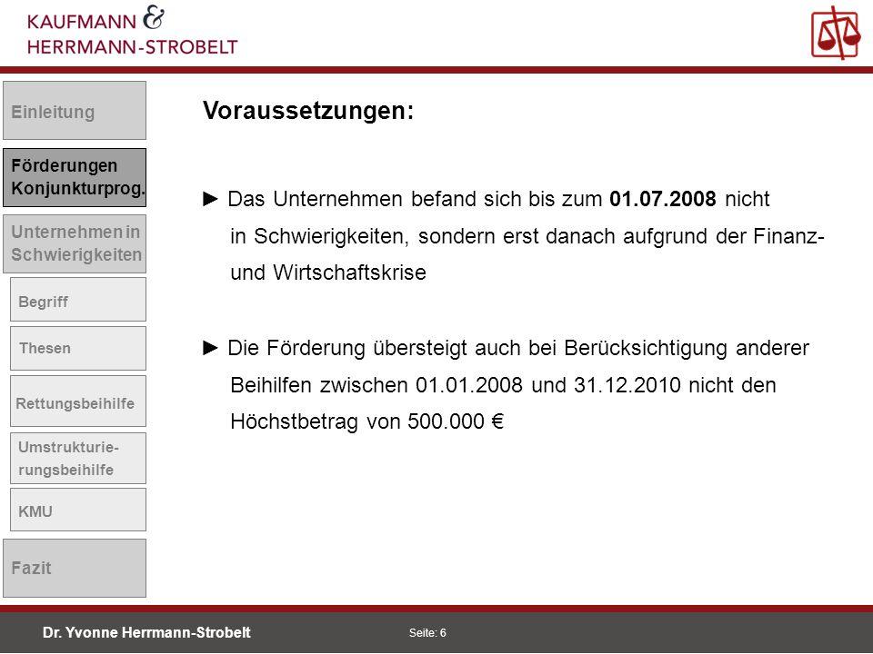 Einleitung Voraussetzungen: Förderungen. Konjunkturprog. ► Das Unternehmen befand sich bis zum 01.07.2008 nicht.