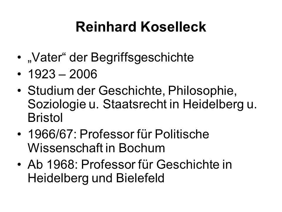 """Reinhard Koselleck """"Vater der Begriffsgeschichte 1923 – 2006"""