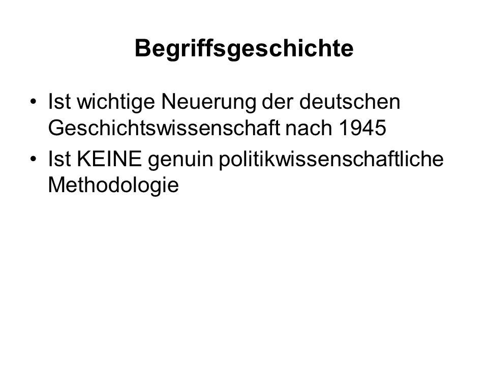 Begriffsgeschichte Ist wichtige Neuerung der deutschen Geschichtswissenschaft nach 1945.