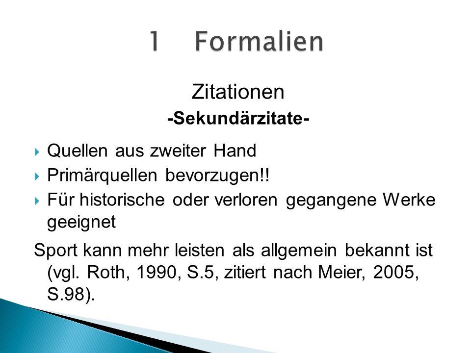 1 Formalien Zitationen -Sekundärzitate- Quellen aus zweiter Hand