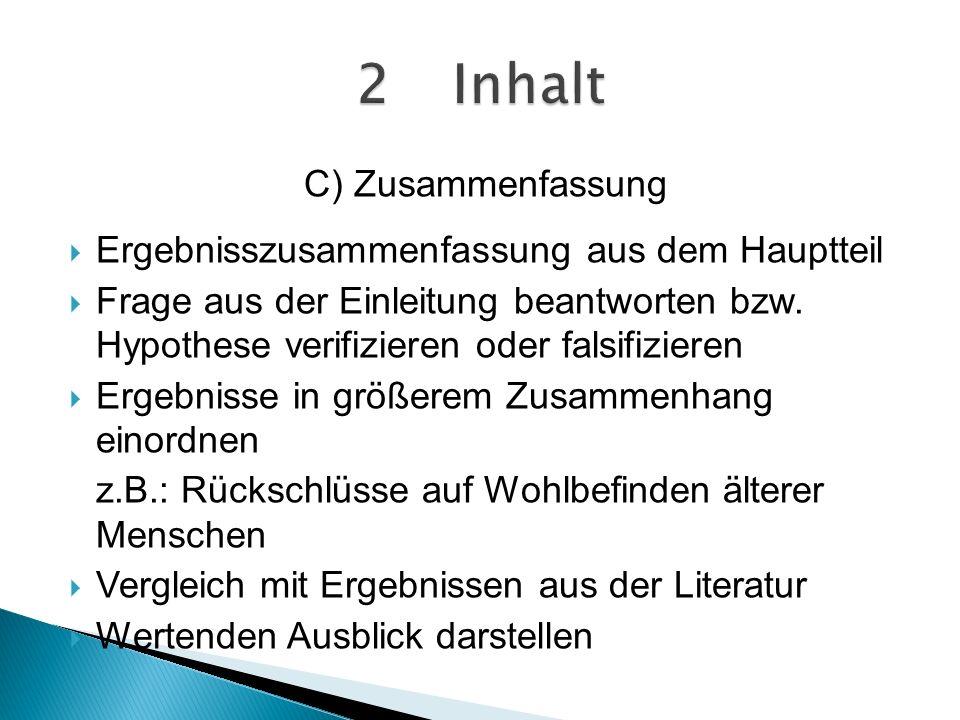 2 Inhalt C) Zusammenfassung Ergebnisszusammenfassung aus dem Hauptteil