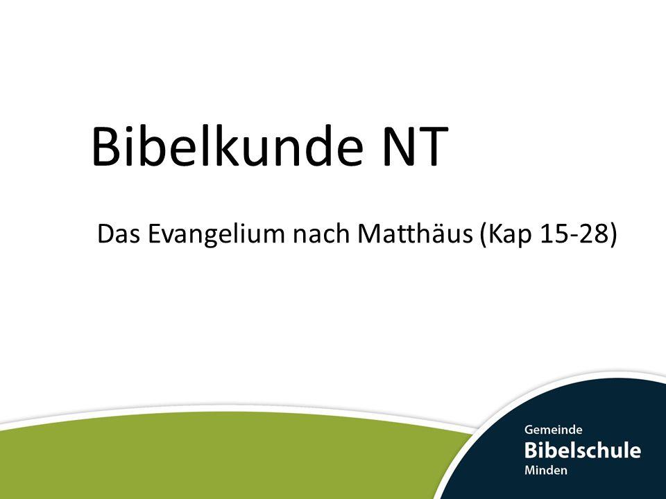 Bibelkunde NT Das Evangelium nach Matthäus (Kap 15-28)