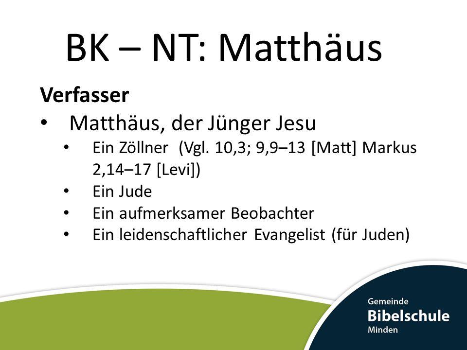 BK – NT: Matthäus Verfasser Matthäus, der Jünger Jesu