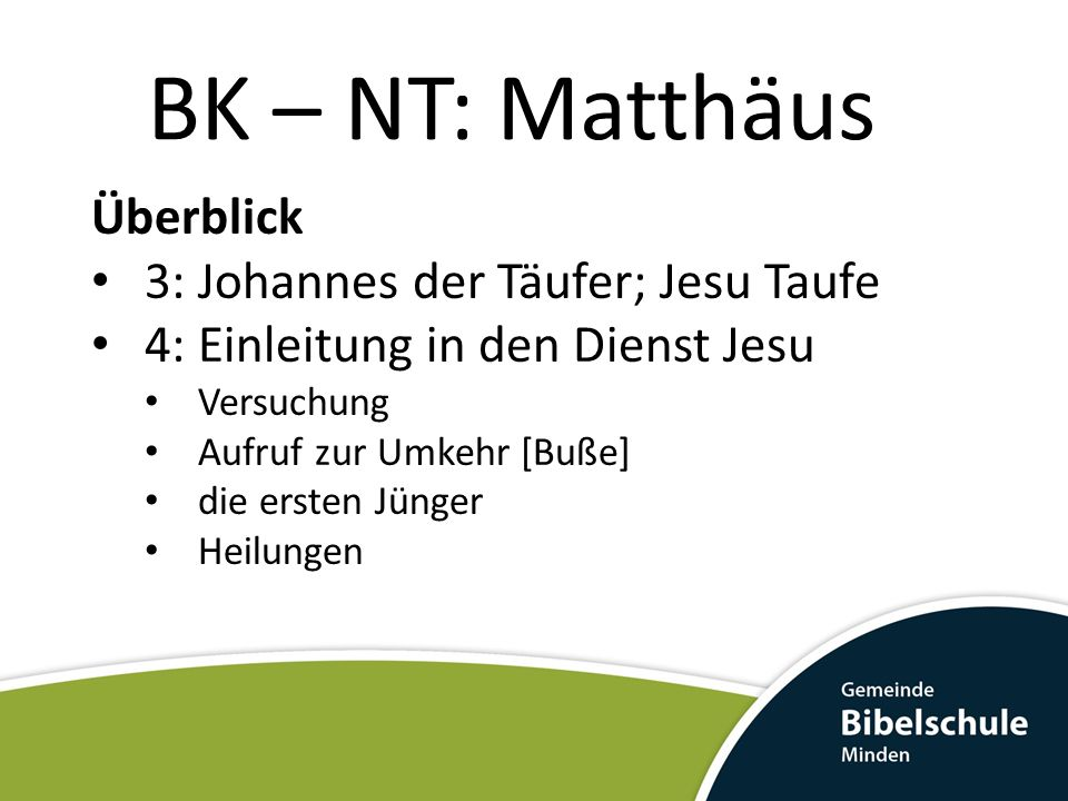 BK – NT: Matthäus Überblick 3: Johannes der Täufer; Jesu Taufe