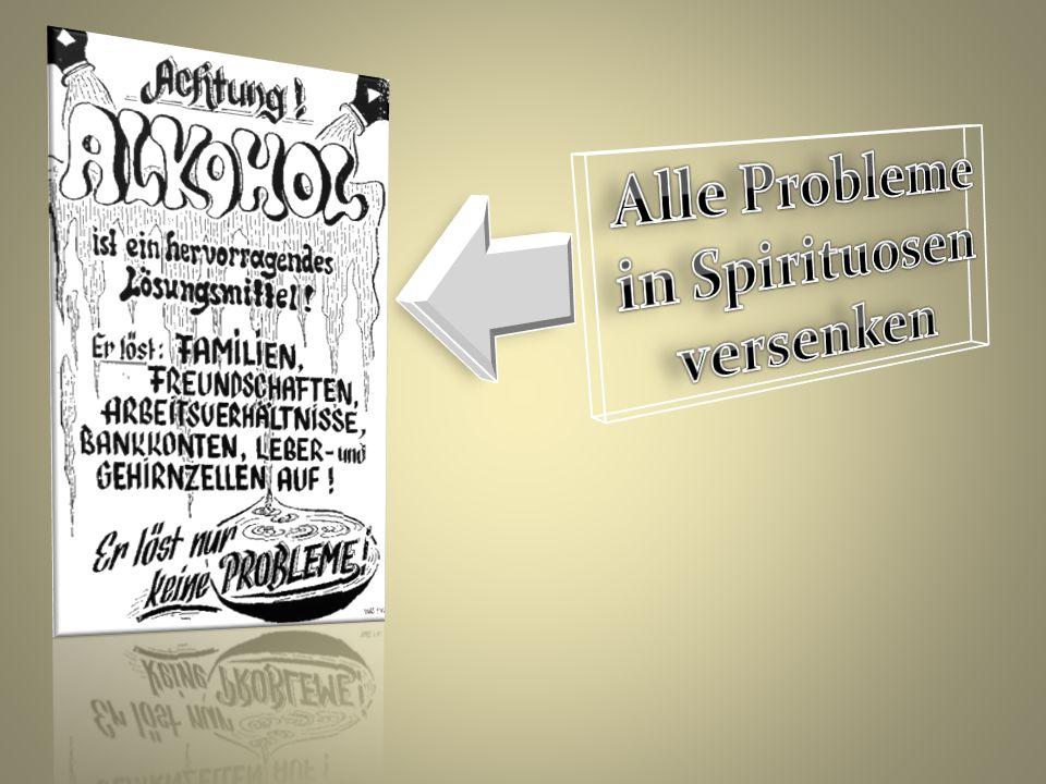 Alle Probleme in Spirituosen versenken