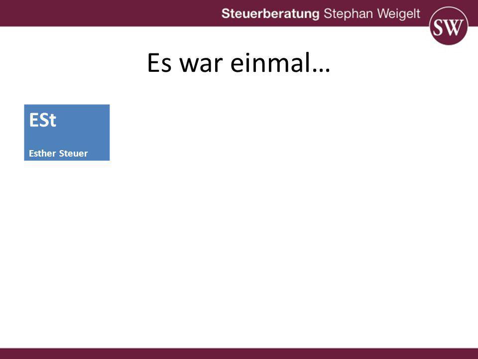 Es war einmal… ESt USt SV Esther Steuer Uschi Steuer Stiefmutter Vera