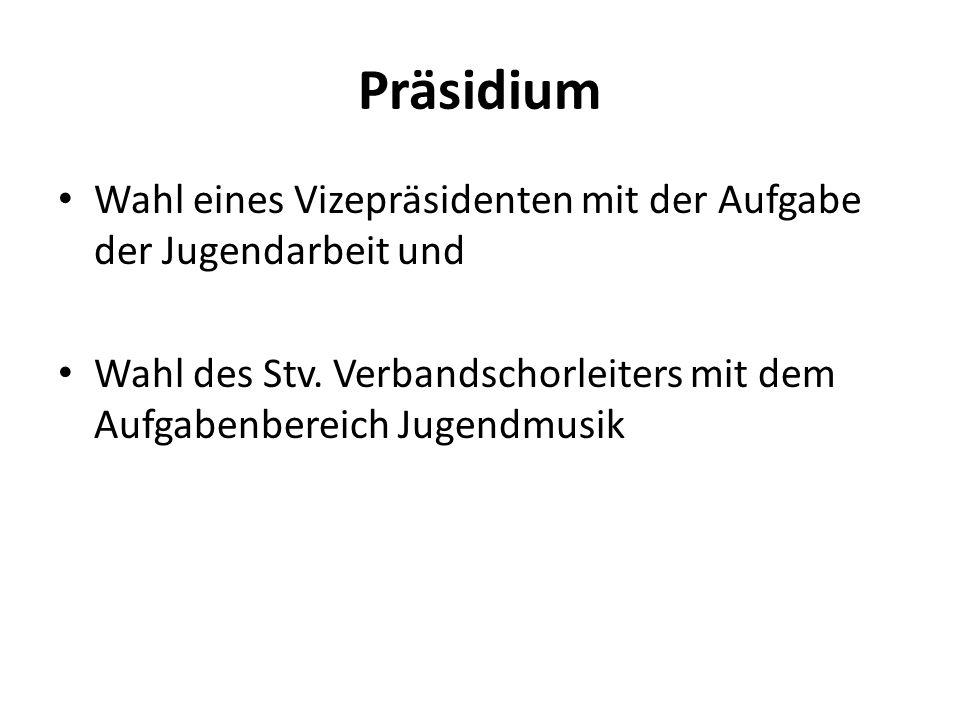 Präsidium Wahl eines Vizepräsidenten mit der Aufgabe der Jugendarbeit und.