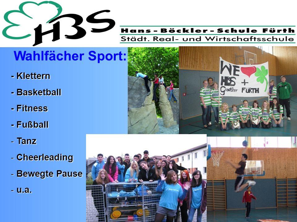Wahlfächer Sport: - Klettern - Basketball - Fitness - Fußball Tanz