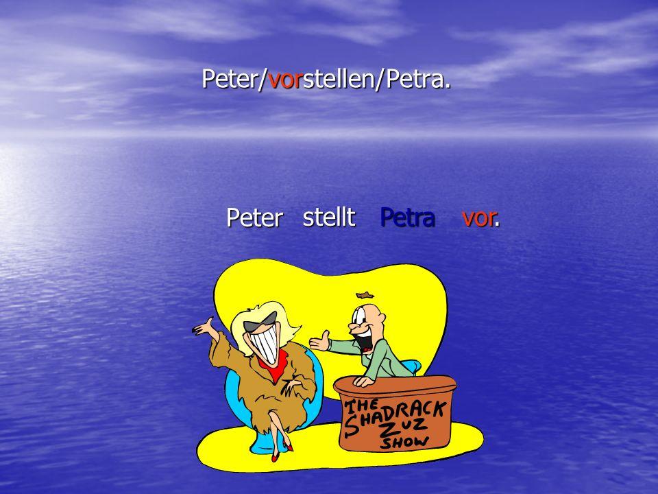 Peter/vorstellen/Petra.