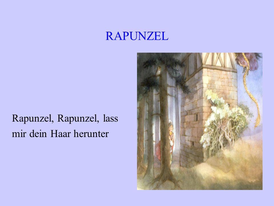 RAPUNZEL Rapunzel, Rapunzel, lass mir dein Haar herunter