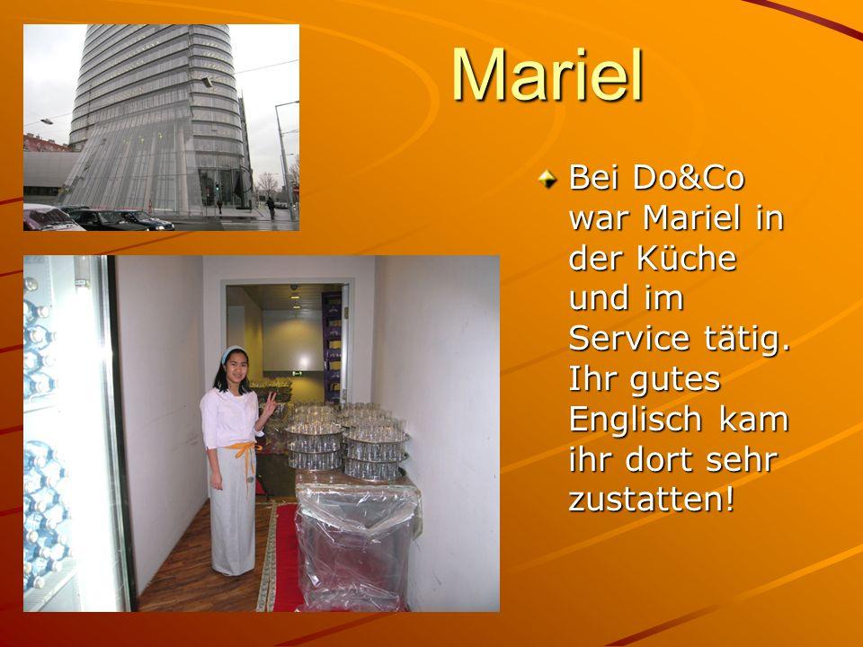 Mariel Bei Do&Co war Mariel in der Küche und im Service tätig.