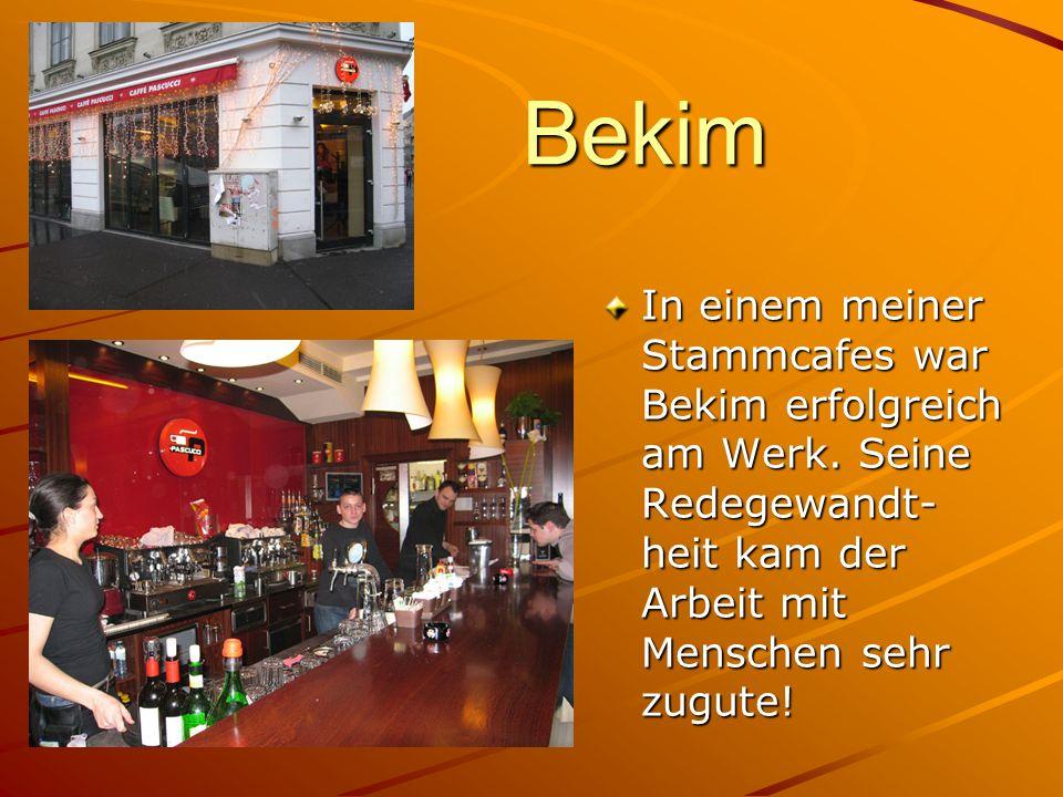 Bekim In einem meiner Stammcafes war Bekim erfolgreich am Werk.