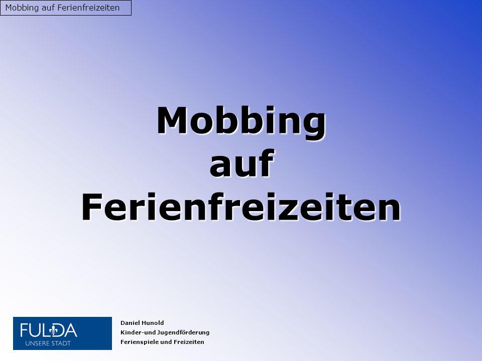 Mobbing auf Ferienfreizeiten